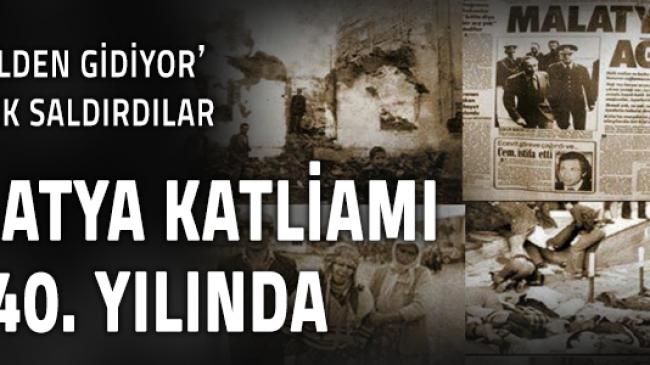 Malatya Katliamı'nın üzerinden 40 yıl geçti