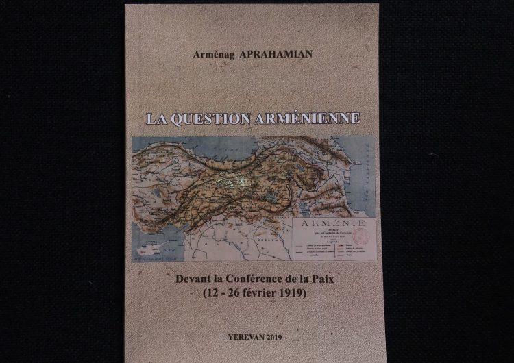 """Batı Ermenistan Cumhuriyeti Devlet Başkanı Armenak Abrahamyan'ın """"Ermeni Sorunu Barış Konferansından önce"""" adlı kitabı  yayınlandı"""