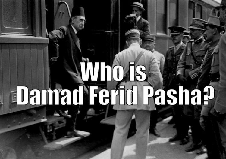Who is Damat Ferid Pasha