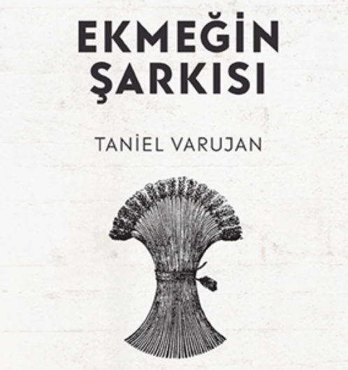 """Daniel Varuzhan's """"Hatsin erge"""" (The Song of Bread) has been translated and published in Constantinople"""