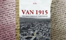 """TARİHÇİ ARA SARAFYAN """"VAN 1915"""" ADLI İNGİLİZCE KİTABIN TANITIMINI YEREVAN'DA YAPACAK"""